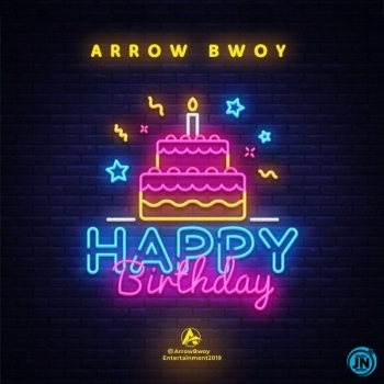 Arrow Bwoy – Happy Birthday